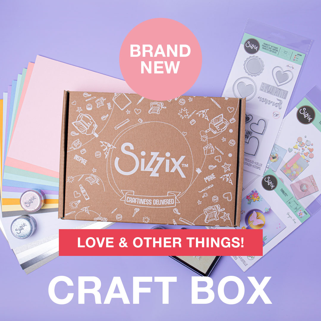 Love and Other Things Craft Box!