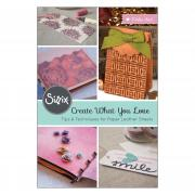 Sizzix Create What You Love Idea Booklet - Paper Leather Sheets Tips & Techniques