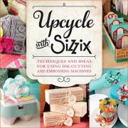 Sizzix Idea Book: Upcycle with Sizzix