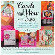 Sizzix Idea Book: Cards that Wow
