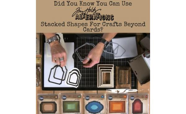Did You Know You Can Use Tim Holtz's Stacked Shapes For Crafts Beyond Cards?
