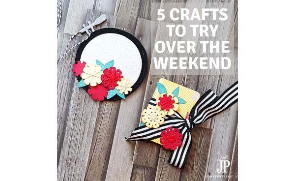 5 Crafts To Start On This Weekend