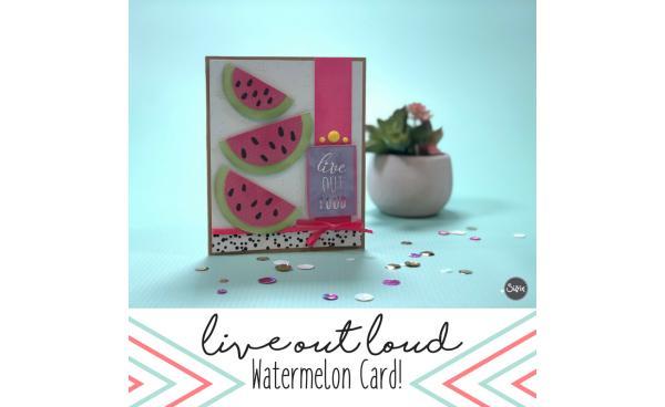 Live out Loud Watermelon Card