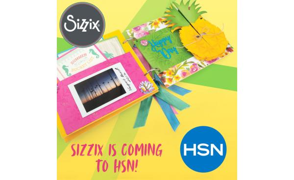 Tune in TODAY! Sizzix is on HSN! #ItsFunHere