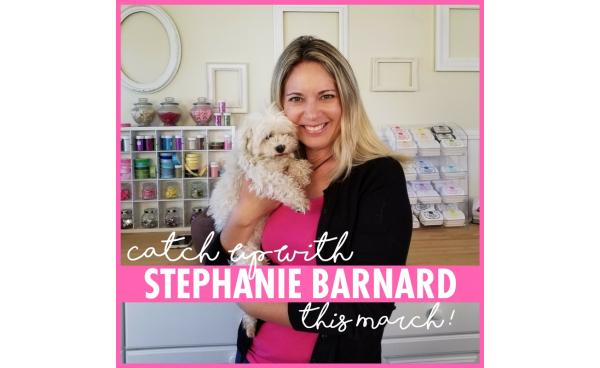 Catch Up With Stephanie Barnard This March!