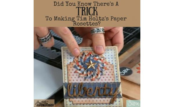 Did You Know There's A Trick To Making Tim Holtz's Paper Rosettes?