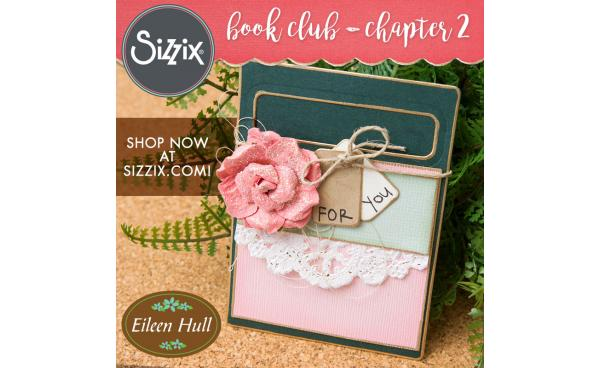 Available Now At Sizzix: Book Club - Chapter 2 by Eileen Hull